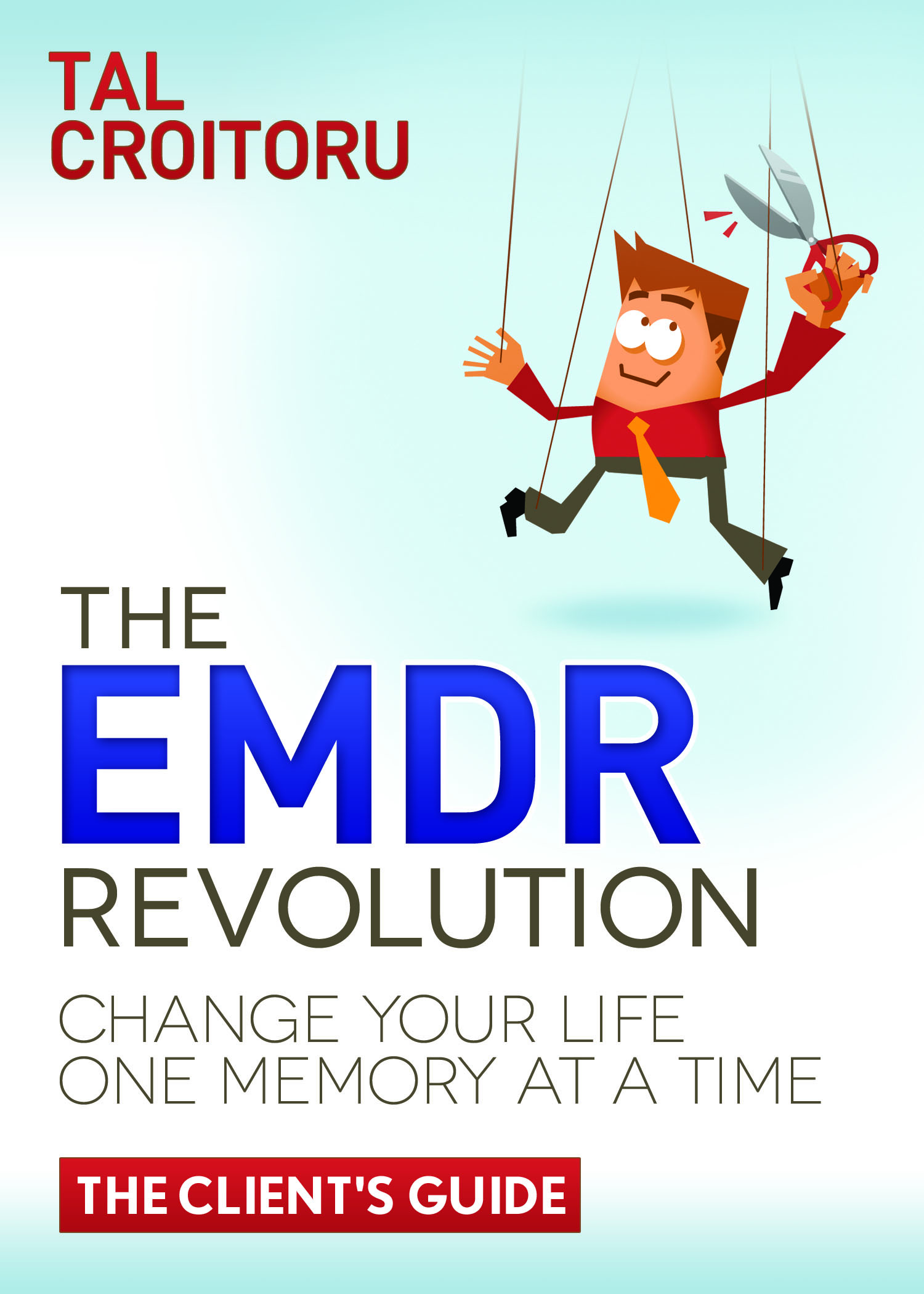 Book Review – The EMDR Revolution: Change Your Life One Memory At A Time (The Client's Guide)